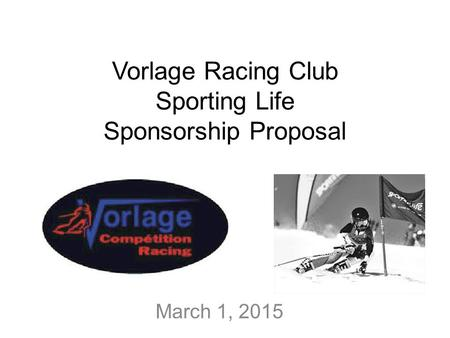 Vorlage Racing Club Sporting Life Sponsorship Proposal March 1, 2015.