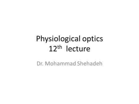 Physiological optics 12th lecture
