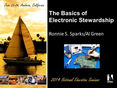 The Basics of Electronic Stewardship Ronnie S. Sparks/Al Green.