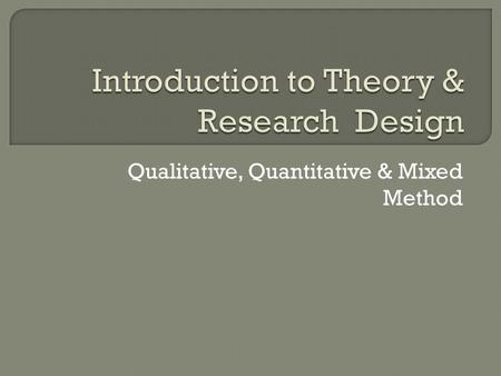 Introduction to Theory & Research Design