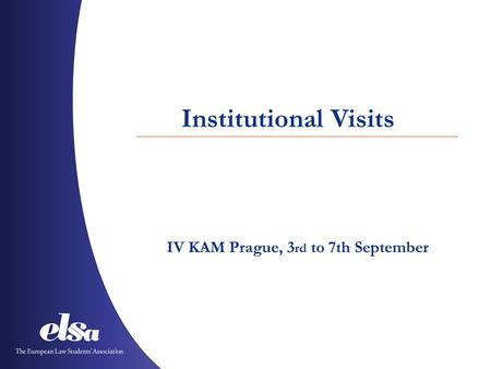 Institutional Visits IV KAM Prague, 3 rd to 7th September.
