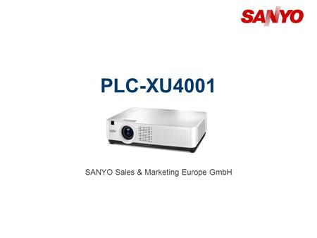 PLC-XU4001 SANYO Sales & Marketing Europe GmbH. Copyright© SANYO Electric Co., Ltd. All Rights Reserved 2011 2 Technical Specifications Model: PLC-XU4000.