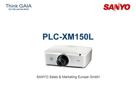 PLC-XM150L SANYO Sales & Marketing Europe GmbH. Copyright© SANYO Electric Co., Ltd. All Rights Reserved 2009 2 Technical Specifications Model: PLC-XM150L.