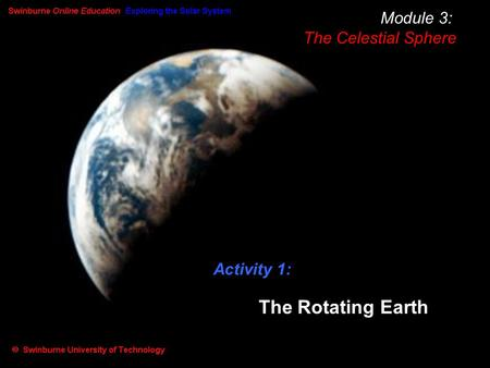 Module 3: The Celestial Sphere Activity 1: The Rotating Earth.
