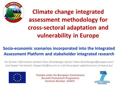 Socio-economic scenarios incorporated into the Integrated Assessment Platform and stakeholder integrated research Climate change integrated assessment.