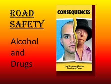 Road Safety Alcohol and Drugs. Drink Driving There's a belief - particularly among young men – that driving drunk is unacceptable, but having a few drinks.