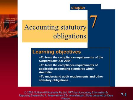 © 2003 McGraw-Hill Australia Pty Ltd, PPTs t/a Accounting Information & Reporting Systems by A. Aseervatham & D. Anandarajah. Slides prepared by Kaye Watson.