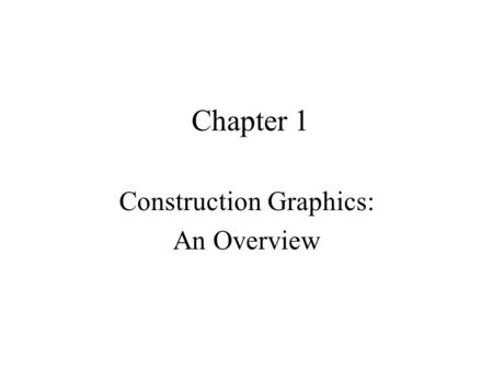 Chapter 1 Construction Graphics: An Overview. Key Terms American Institute of Architects (AIA) (pg. 4) Architect/engineer (AE) (pg. 5) Computer-aided.