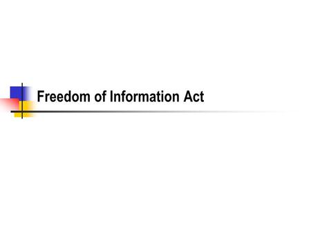 Freedom of Information Act. Key Documents President Johnson's Proclamation on the signing of the original act in 1967Proclamation The Congressional Guide.