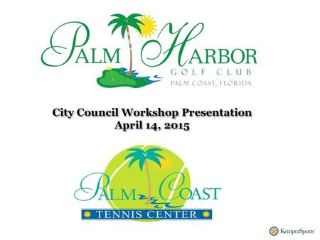 City Council Workshop Presentation April 14, 2015 City Council Workshop Presentation April 14, 2015.
