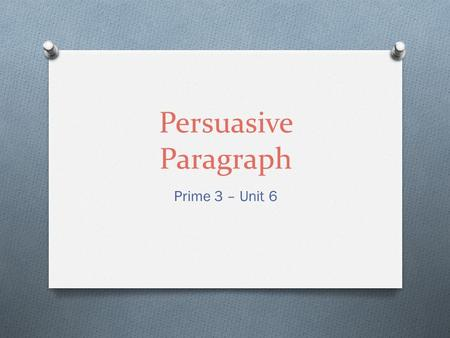 Persuasive Paragraph Prime 3 – Unit 6. Owning a pet from the pound or Animal Rescue League has many advantages.