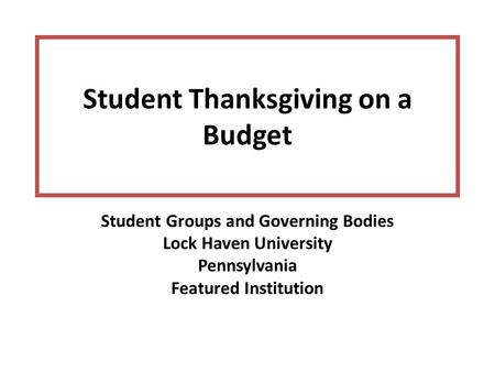 Student Thanksgiving on a Budget Student Groups and Governing Bodies Lock Haven University Pennsylvania Featured Institution.