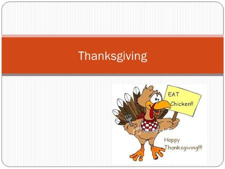 Thanksgiving. The History Of Thanksgiving Pilgrims & Native Americans in schools today.