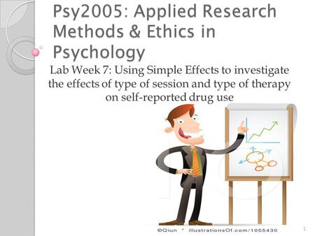 Psy2005: Applied Research Methods & Ethics in Psychology Lab Week 7: Using Simple Effects to investigate the effects of type of session and type of therapy.