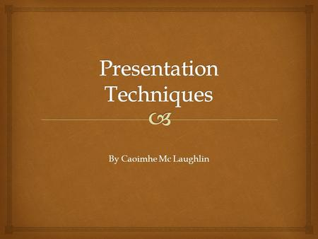 By Caoimhe Mc Laughlin.   In the broadcast media a presenter is the person who hosts, narrates, or otherwise takes the main role in narrating or hosting.