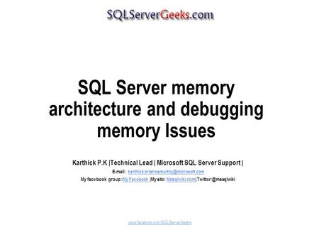 SQL Server memory architecture and debugging memory Issues Karthick P.K |Technical Lead | Microsoft SQL Server Support |