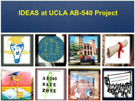 IDEAS at UCLA AB-540 Project. Undocumented Students Undocumented students are those who reside in the U.S. without legal permission of the Federal government.