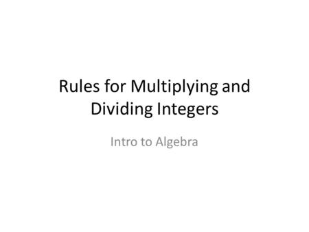 Rules for Multiplying and Dividing Integers Intro to Algebra.