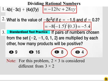 Math Pacing Dividing Rational Numbers 1. 2. 3. Note: For this problem, 2 × 3 is considered different from 3 × 2.