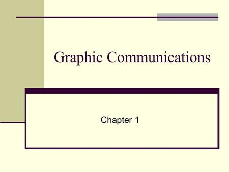 Graphic Communications Chapter 1. Overview of Graphic Communications (Pg 13) Graphic Communications- the exchange of information in a visual form. Examples: