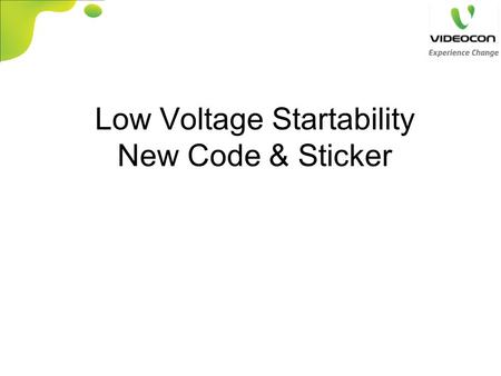 Low Voltage Startability New Code & Sticker. A S A 51 R Rated Voltage & Frequency A : 220 – 240V/ 50Hz B : 220 – 240V/ 60Hz C :127V/ 60Hz Cooling Type.