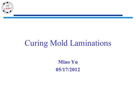 Curing Mold Laminations Miao Yu 05/17/2012. QC on the cross-section 30/30 samples before production 16/500 samples during production 2.