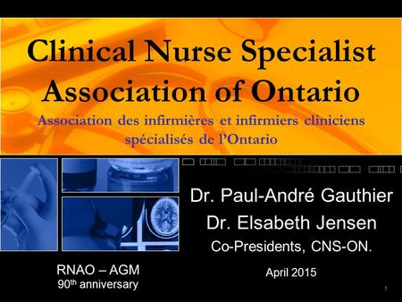 Clinical Nurse Specialist Association of Ontario Association des infirmières et infirmiers cliniciens spécialisés de l'Ontario Dr. Paul-André Gauthier.