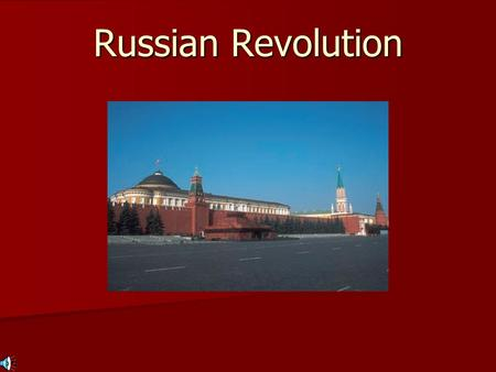 Russian Revolution. Roots of Revolution By 1914: Russia is the most backward European country. By 1914: Russia is the most backward European country.