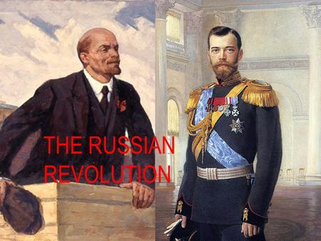 THE RUSSIAN REVOLUTION. Tsar Nicolas II was not a popular guy. However, when war broke out, many Russians were happy. This illustrates a cause of the.