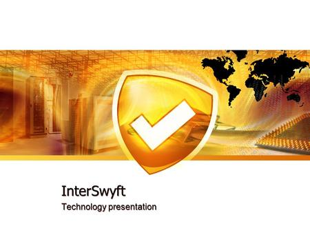 InterSwyft Technology presentation. Introduction InterSwyft brings secured encrypted transmission of SMS messages for internal and external devices such.