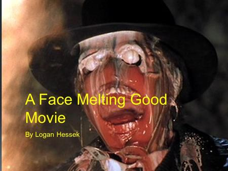 A Face Melting Good Movie By Logan Hessek. Contents  3 – Definition of Plot development stages  4 – Stage 1: Exposition  5 – Stage 2: Complicating.