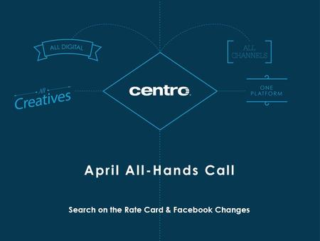 Search on the Rate Card & Facebook Changes April All-Hands Call.