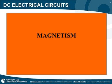 1 DC ELECTRICAL CIRCUITS MAGNETISM. 2 DC ELECTRICAL CIRCUITS A magnet is a material or object that produces a magnetic field, the first known magnets.