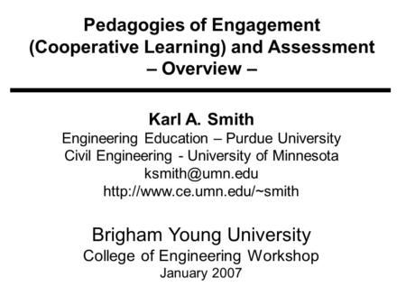 Pedagogies of Engagement (Cooperative Learning) and Assessment – Overview – Karl A. Smith Engineering Education – Purdue University Civil Engineering -