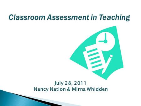 July 28, 2011 Nancy Nation & Mirna Whidden.  What do you associate with the word assessment??