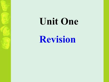 Unit One Revision rat ( 鼠 ) ox ( 牛 ) tiger ( 虎 ) rabbit ( 兔 ) dragon ( 龙 ) snake ( 蛇 ) horse ( 马 ) goat ( 羊 )