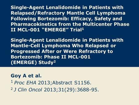 Single-Agent Lenalidomide in Patients with Relapsed/Refractory Mantle Cell Lymphoma Following Bortezomib: Efficacy, Safety and Pharmacokinetics from the.