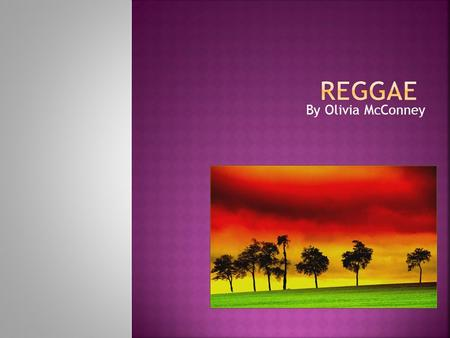 By Olivia McConney.  Reggae is a style of music that originated in the West Indies in Jamaica. It usually consists of repeated riffs by the bass. In.