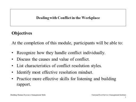 Building Human Resource Management Skills National Food Service Management Institute 1 Dealing with Conflict in the Workplace Objectives At the completion.