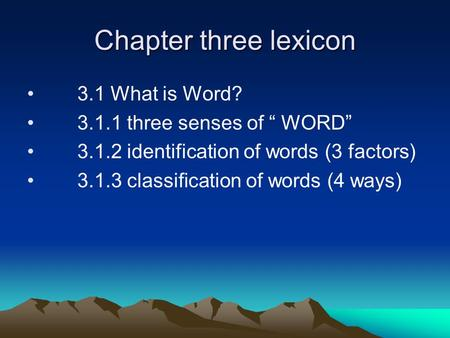 "Chapter three lexicon 3.1 What is Word? three senses of "" WORD"""