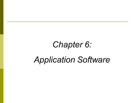 Chapter 6: Application Software. 2 Learning Objectives  Describe what application software is, the different types of ownership rights, and the difference.