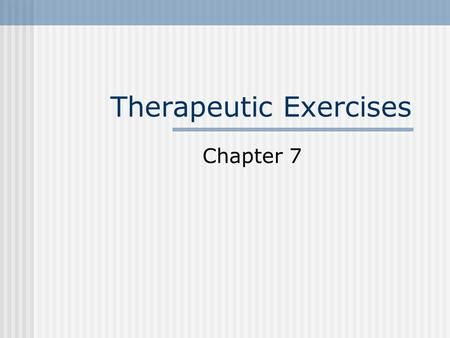 Therapeutic Exercises Chapter 7. Therapeutic Exercises Goal is to return injured athlete to pain-free full function participation. Areas of Focus: Pain.