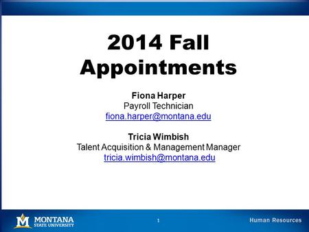 2014 Fall Appointments Fiona Harper Payroll Technician Tricia Wimbish Talent Acquisition & Management Manager