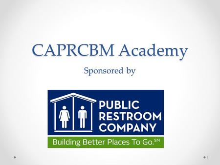 CAPRCBM Academy Sponsored by 1. Politics in Park and Recreation Win-Win is the Outcome 2.