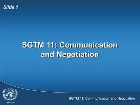 SGTM 11: Communication and Negotiation Slide 1 SGTM 11: Communication and Negotiation.