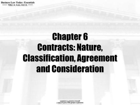 Chapter 6 Contracts: Nature, Classification, Agreement and Consideration.