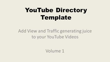 YouTube Directory Template Add View and Traffic generating juice to your YouTube Videos Volume 1.