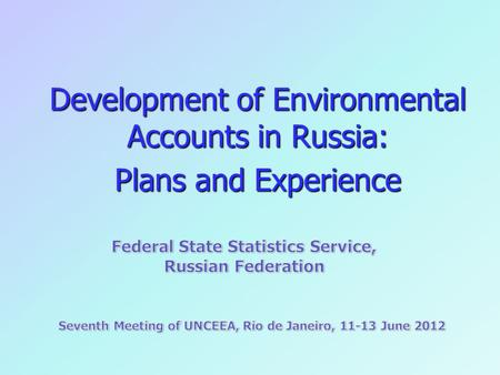 Development of Environmental Accounts in Russia: Plans and Experience.