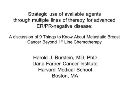 Strategic use of available agents through multiple lines of therapy for advanced ER/PR-negative disease: A discussion of 9 Things to Know About Metastatic.