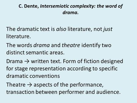 C. Dente, Intersemiotic complexity: the word of drama.
